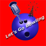 Let's Go Bowling - With PBA Bowler Radio Interviews